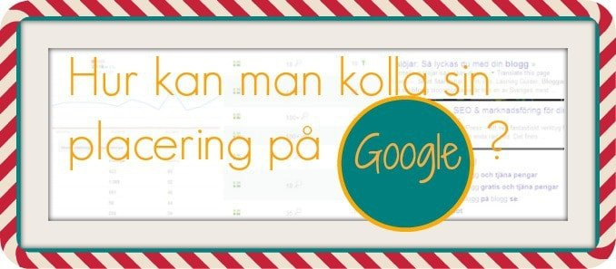 hur kan man kolla sin placering på google